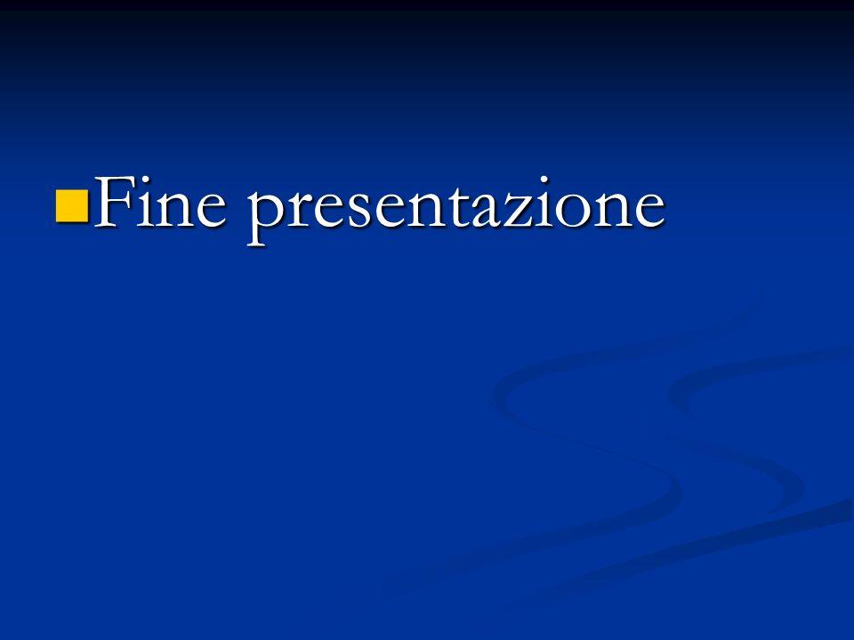 Fine presentazione Fine presentazione