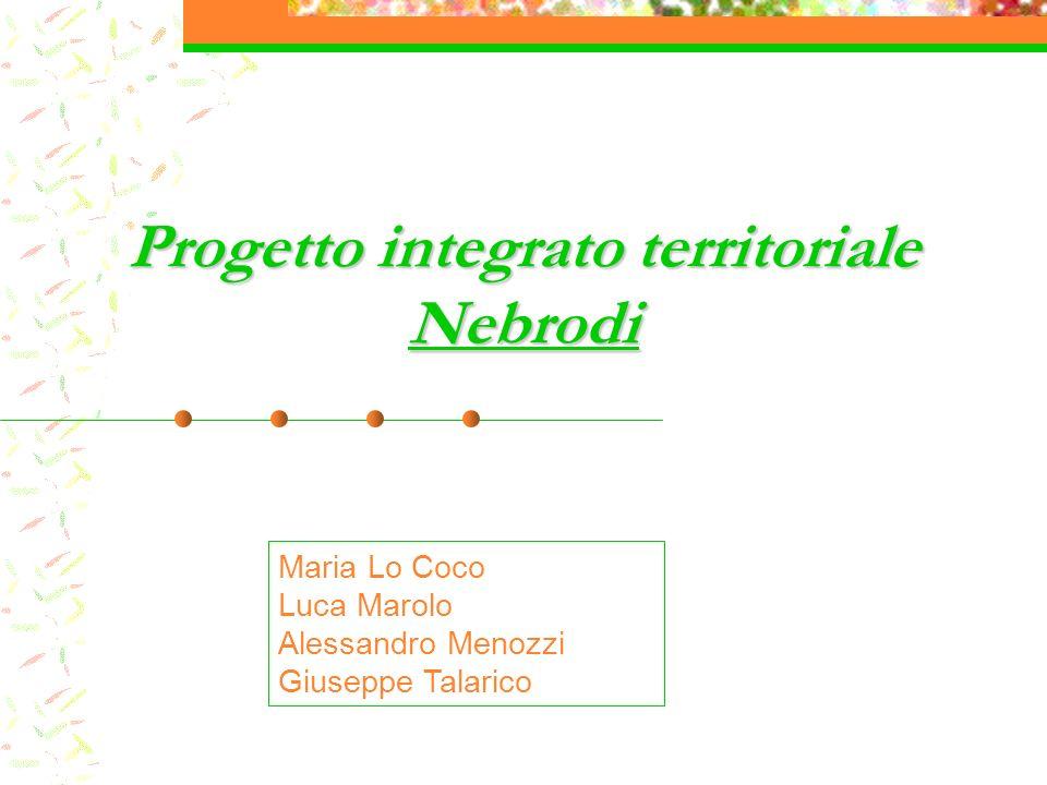 Progetto integrato territoriale Nebrodi Maria Lo Coco Luca Marolo Alessandro Menozzi Giuseppe Talarico