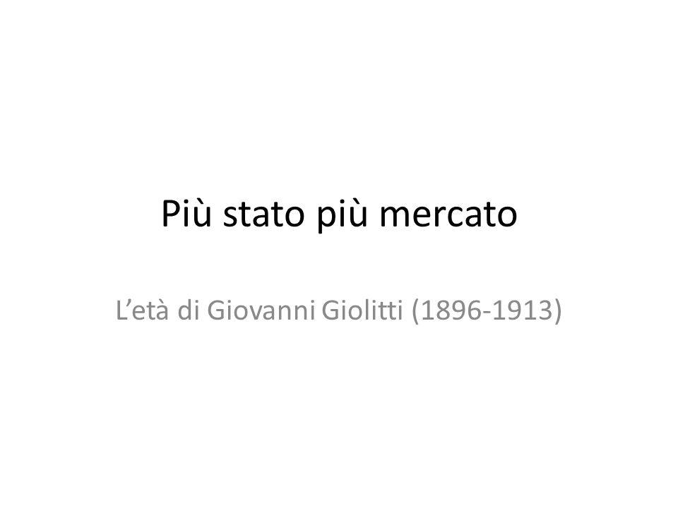 Più stato più mercato Letà di Giovanni Giolitti (1896-1913)