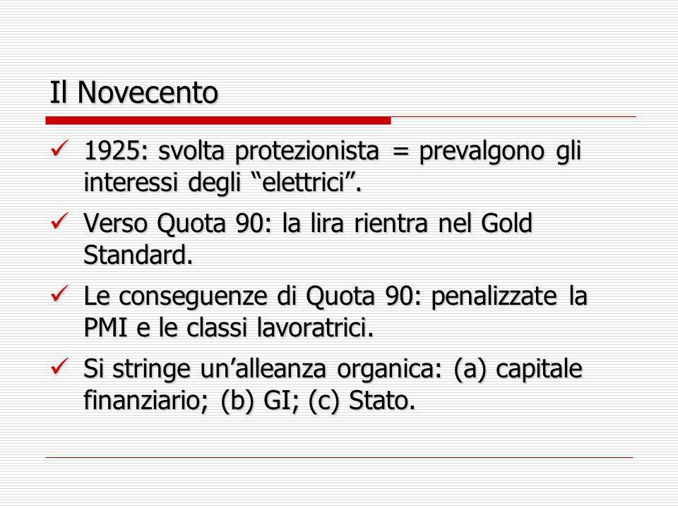 Il Novecento 1925: svolta protezionista = prevalgono gli interessi degli elettrici. 1925: svolta protezionista = prevalgono gli interessi degli elettr