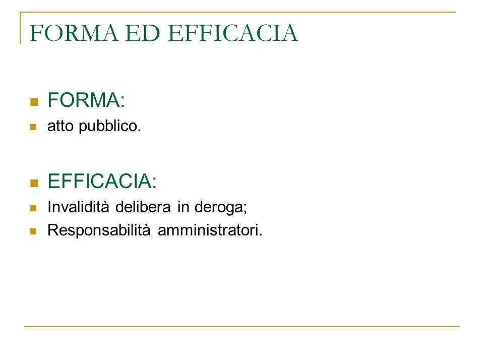 FORMA ED EFFICACIA FORMA: atto pubblico.