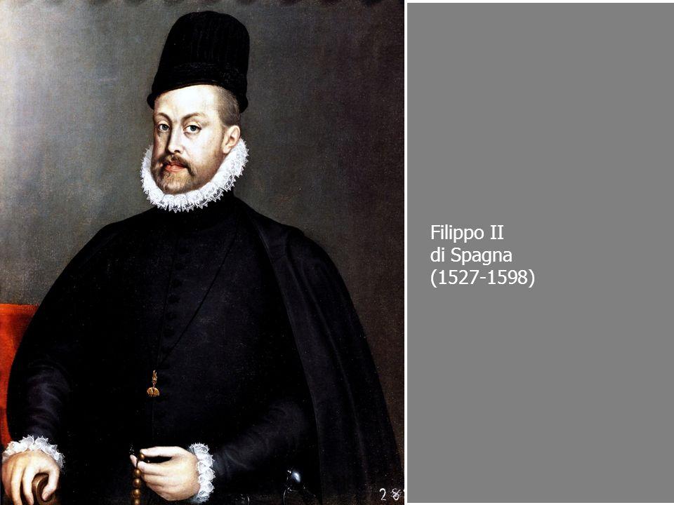 Filippo II di Spagna (1527-1598)