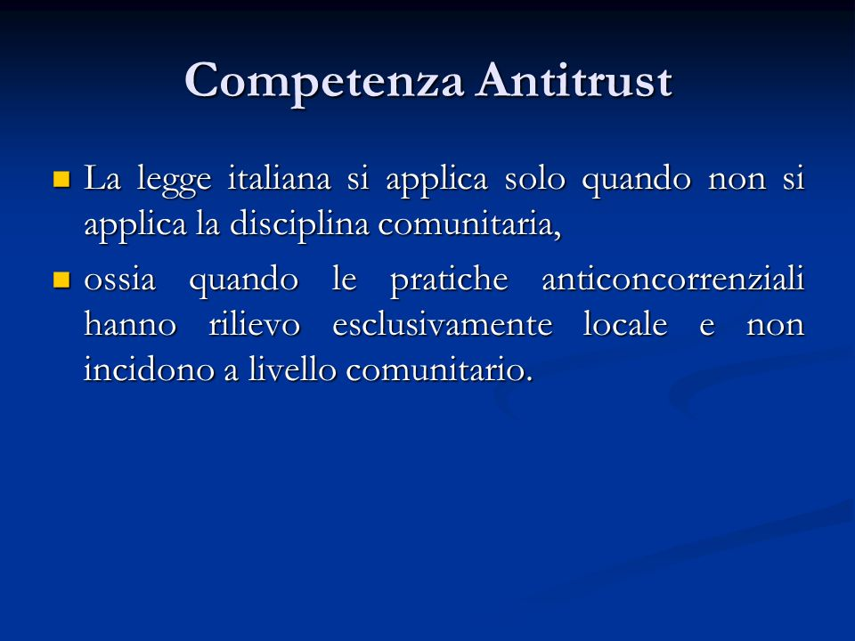 Competenza Antitrust La legge italiana si applica solo quando non si applica la disciplina comunitaria, La legge italiana si applica solo quando non s