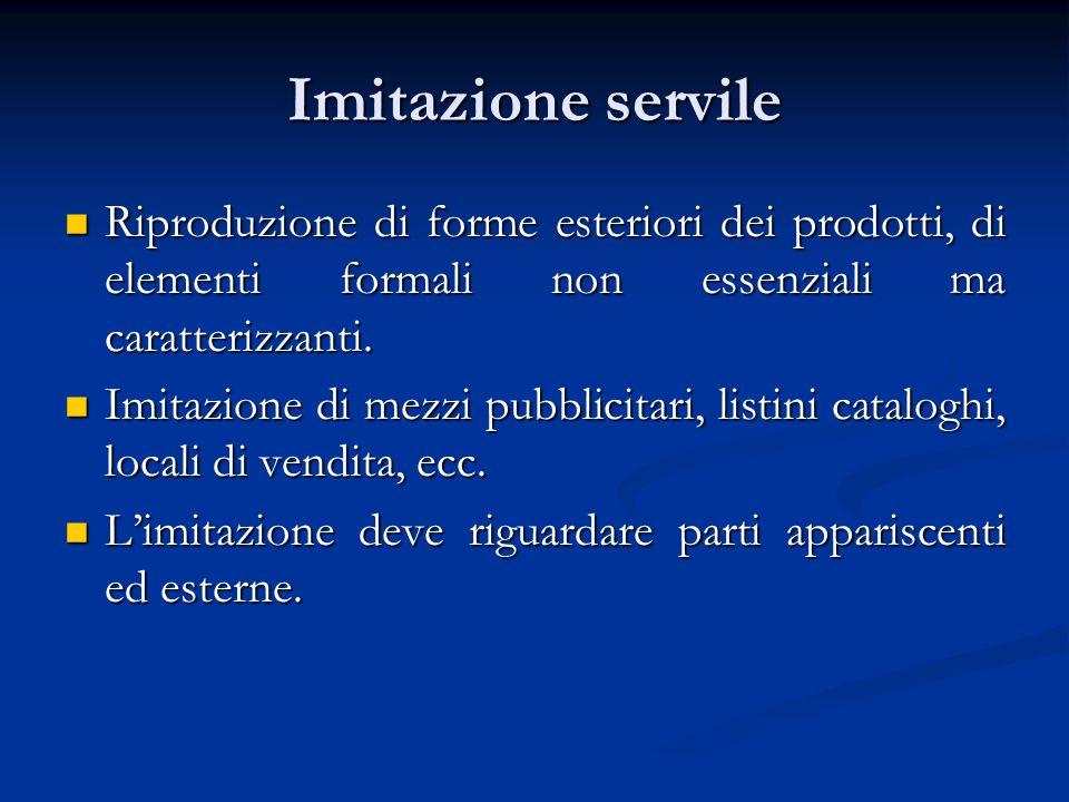 Imitazione servile Riproduzione di forme esteriori dei prodotti, di elementi formali non essenziali ma caratterizzanti. Riproduzione di forme esterior