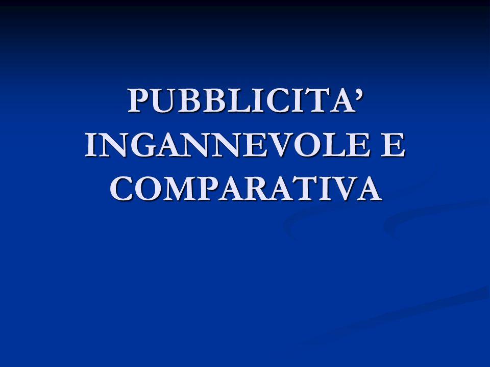 PUBBLICITA INGANNEVOLE E COMPARATIVA