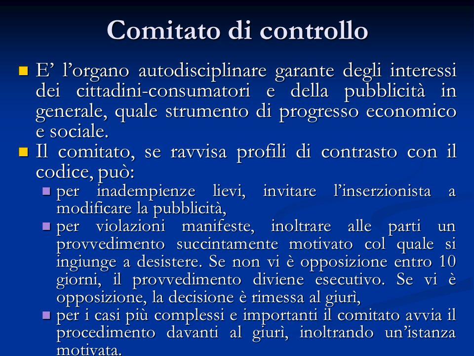 Comitato di controllo E lorgano autodisciplinare garante degli interessi dei cittadini-consumatori e della pubblicità in generale, quale strumento di