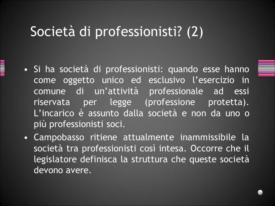 Società di professionisti? (2) Si ha società di professionisti: quando esse hanno come oggetto unico ed esclusivo lesercizio in comune di unattività p