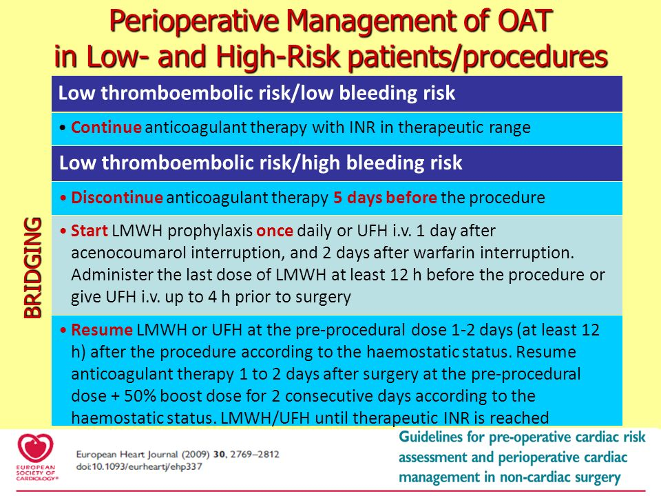 High thromboembolic risk Discontinue anticoagulant therapy 5 days before the procedure Start therapeutic LMWH twice daily or UFH i.v.