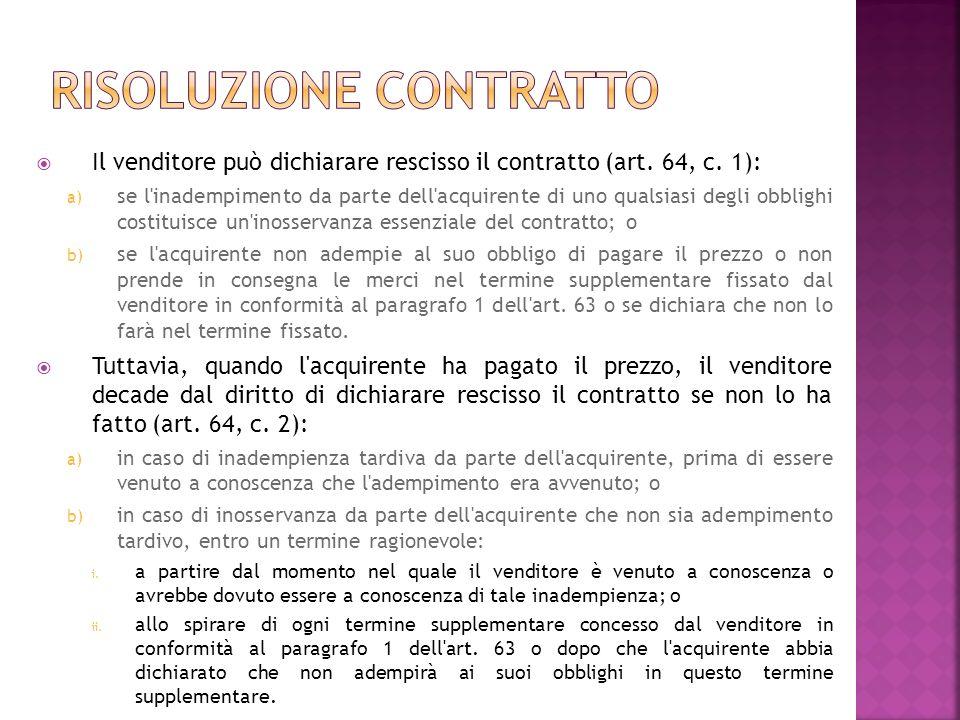 Il venditore può dichiarare rescisso il contratto (art.