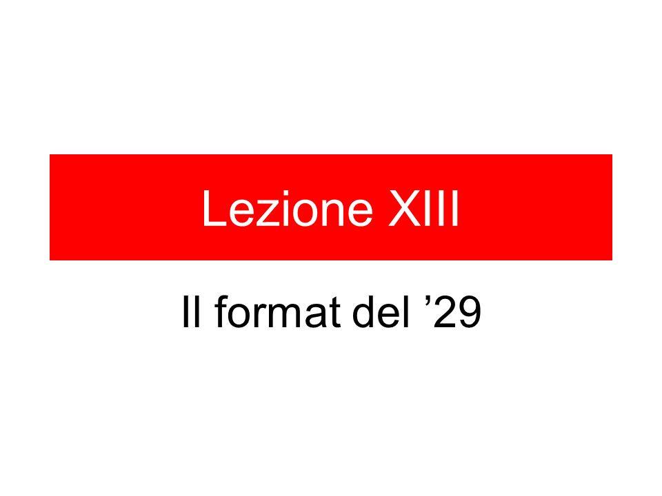 Lezione XIII Il format del 29