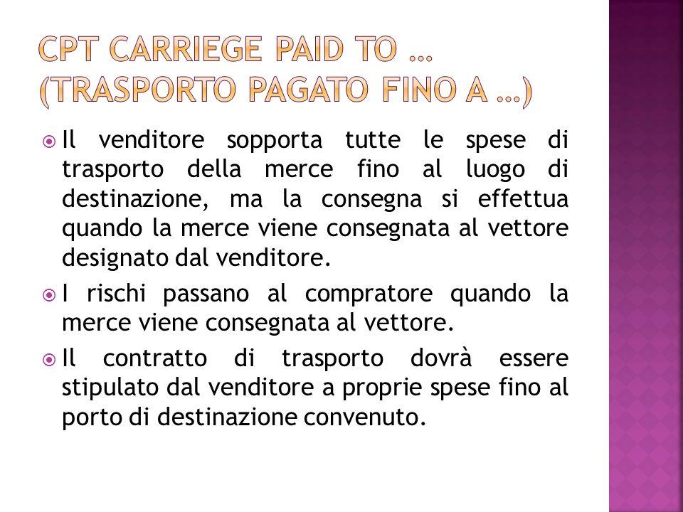 Il venditore sopporta tutte le spese di trasporto della merce fino al luogo di destinazione, ma la consegna si effettua quando la merce viene consegna