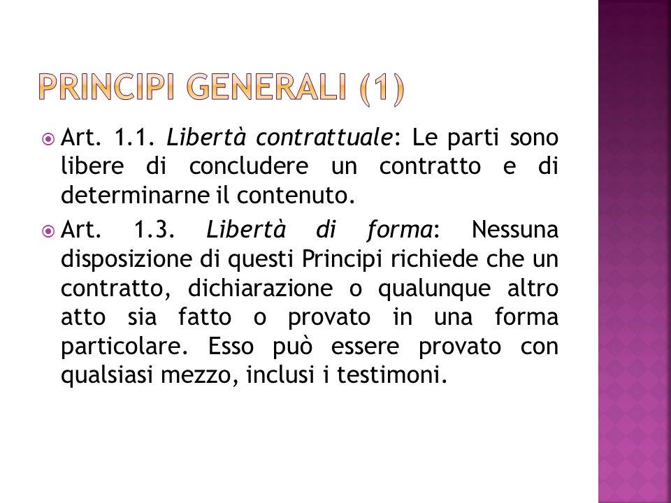 Art. 1.1. Libertà contrattuale: Le parti sono libere di concludere un contratto e di determinarne il contenuto. Art. 1.3. Libertà di forma: Nessuna di