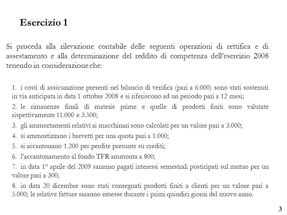 Università degli Studi di Parma 3 Si proceda alla rilevazione contabile delle seguenti operazioni di rettifica e di assestamento e alla determinazione