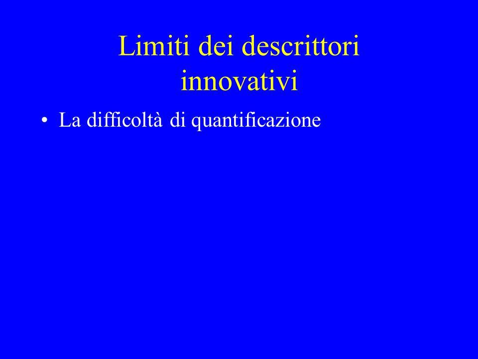 Limiti dei descrittori innovativi La difficoltà di quantificazione