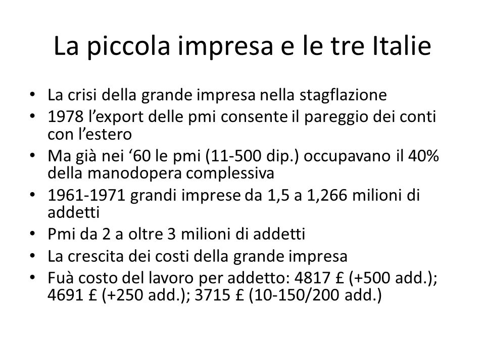 La crisi della grande impresa nella stagflazione 1978 lexport delle pmi consente il pareggio dei conti con lestero Ma già nei 60 le pmi (11-500 dip.)