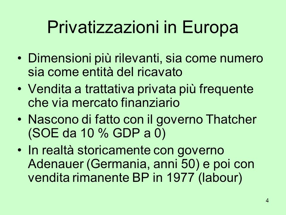 4 Privatizzazioni in Europa Dimensioni più rilevanti, sia come numero sia come entità del ricavato Vendita a trattativa privata più frequente che via