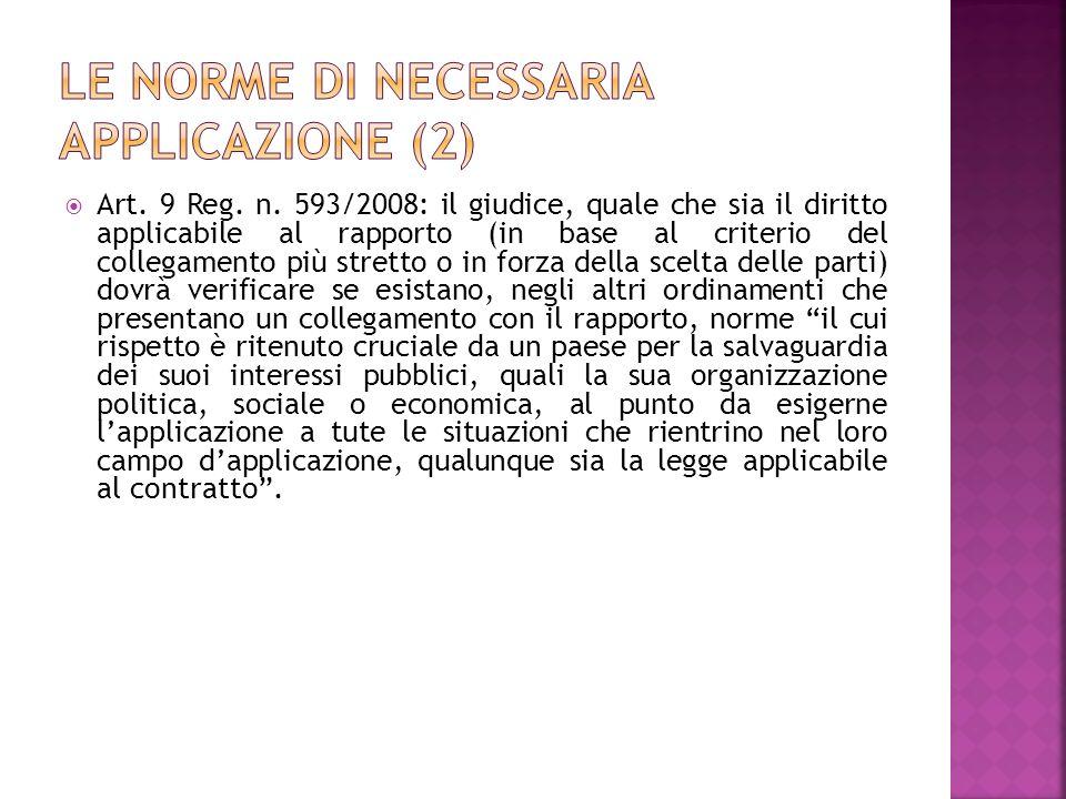 Art. 9 Reg. n. 593/2008: il giudice, quale che sia il diritto applicabile al rapporto (in base al criterio del collegamento più stretto o in forza del