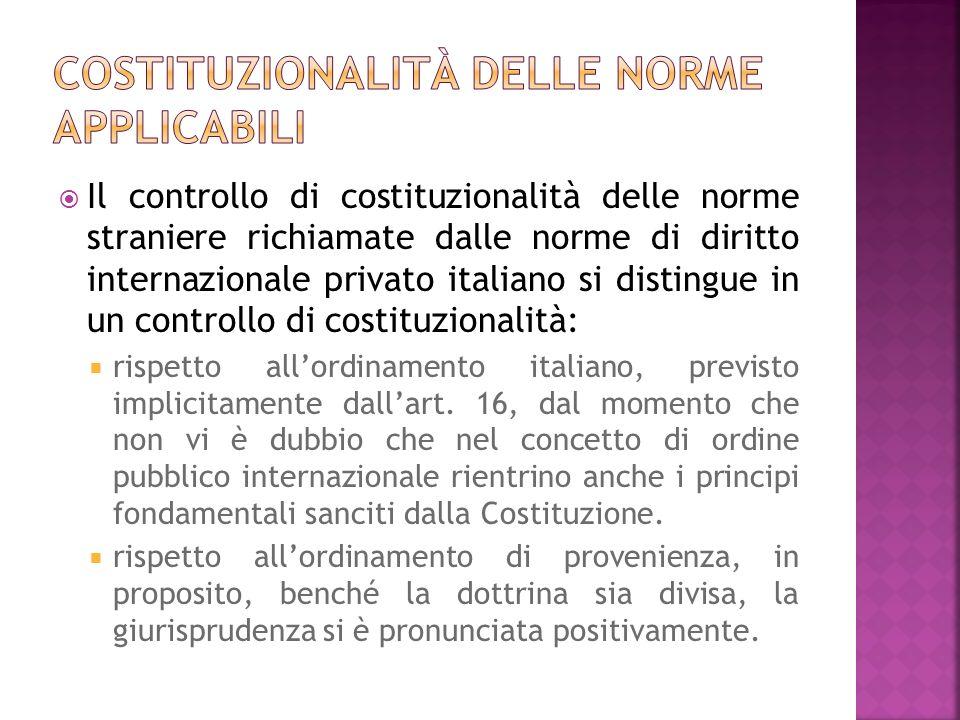 Il controllo di costituzionalità delle norme straniere richiamate dalle norme di diritto internazionale privato italiano si distingue in un controllo
