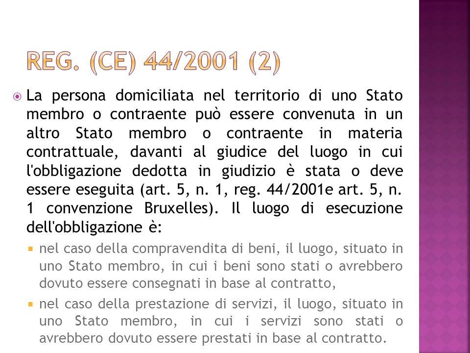 La persona domiciliata nel territorio di uno Stato membro o contraente può essere convenuta in un altro Stato membro o contraente in materia contrattu