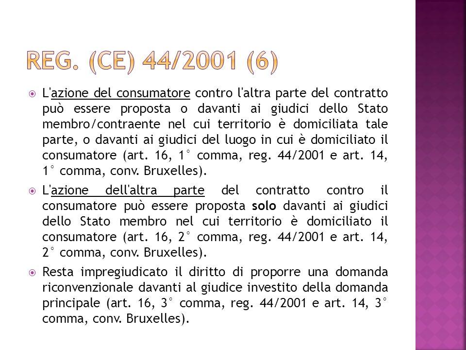 L'azione del consumatore contro l'altra parte del contratto può essere proposta o davanti ai giudici dello Stato membro/contraente nel cui territorio