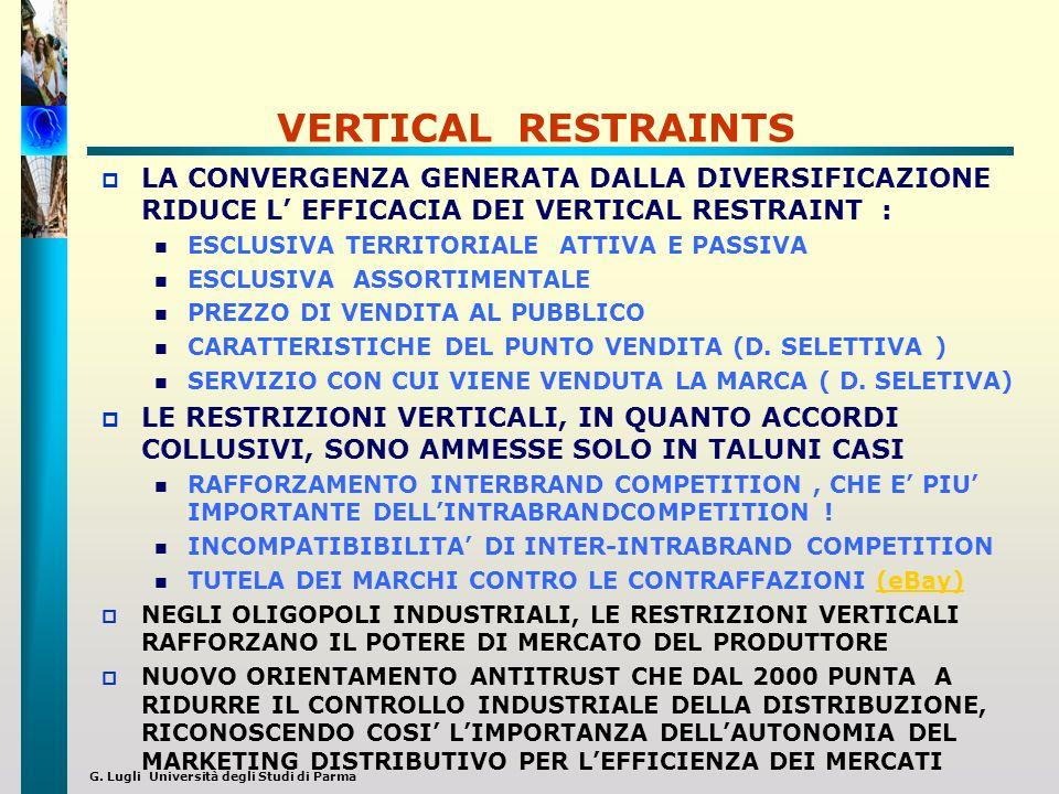 G. Lugli Università degli Studi di Parma VERTICAL RESTRAINTS LA CONVERGENZA GENERATA DALLA DIVERSIFICAZIONE RIDUCE L EFFICACIA DEI VERTICAL RESTRAINT