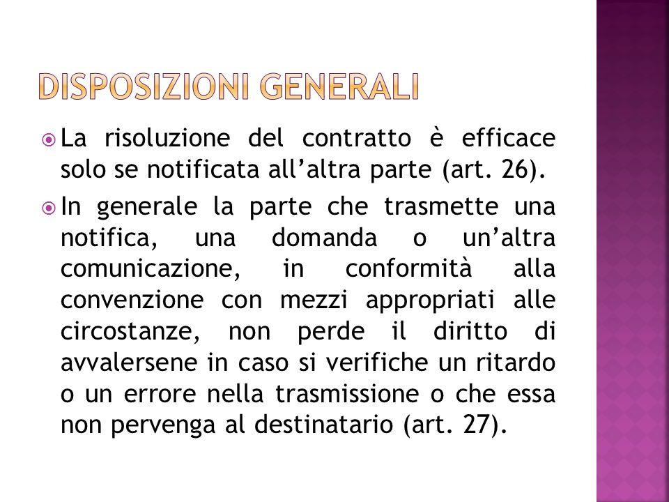 La risoluzione del contratto è efficace solo se notificata allaltra parte (art.