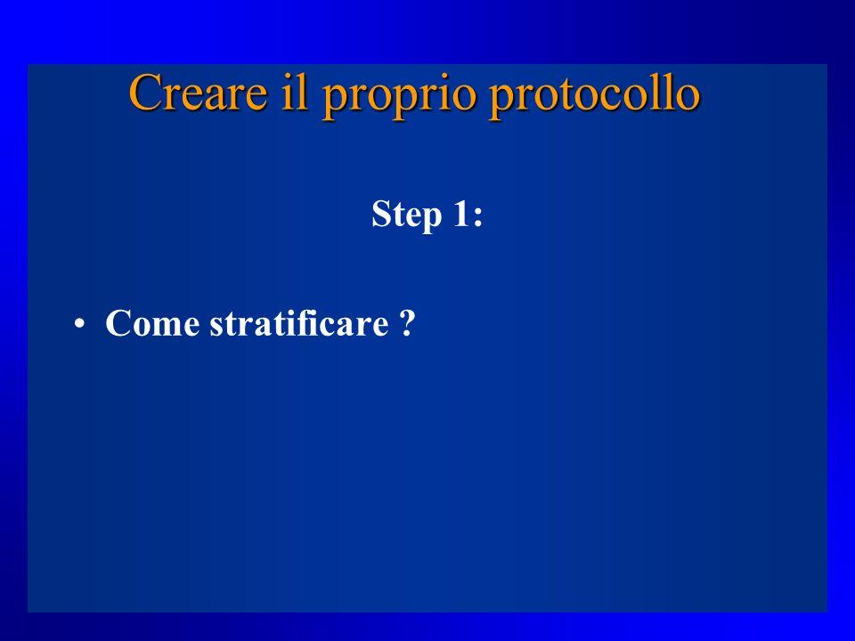 Creare il proprio protocollo Step 1: Come stratificare ?