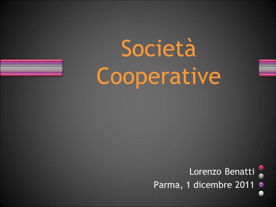 Società Cooperative Lorenzo Benatti Parma, 1 dicembre 2011