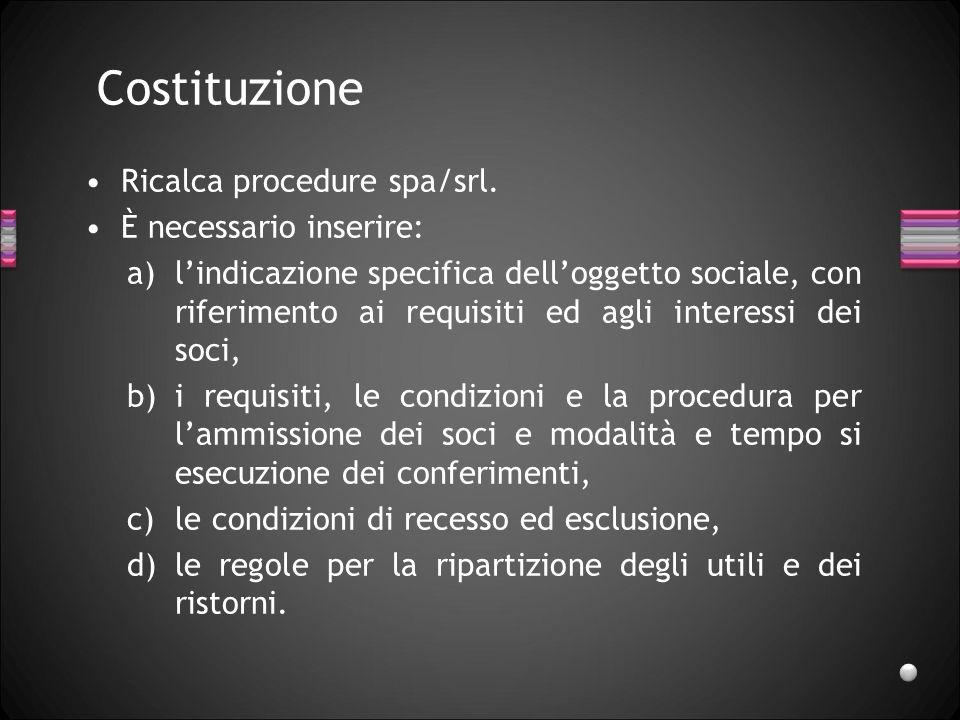 Costituzione Ricalca procedure spa/srl. È necessario inserire: a)lindicazione specifica delloggetto sociale, con riferimento ai requisiti ed agli inte