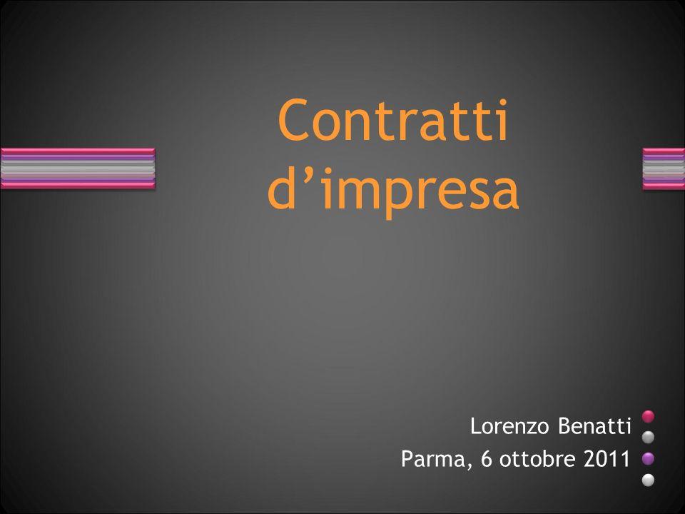 Contratti dimpresa Lorenzo Benatti Parma, 6 ottobre 2011