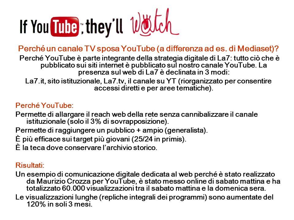 Perché un canale TV sposa YouTube (a differenza ad es. di Mediaset)? Perché YouTube è parte integrante della strategia digitale di La7: tutto ciò che