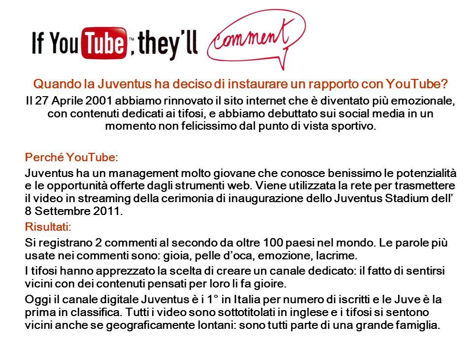 Quando la Juventus ha deciso di instaurare un rapporto con YouTube? Il 27 Aprile 2001 abbiamo rinnovato il sito internet che è diventato più emozional