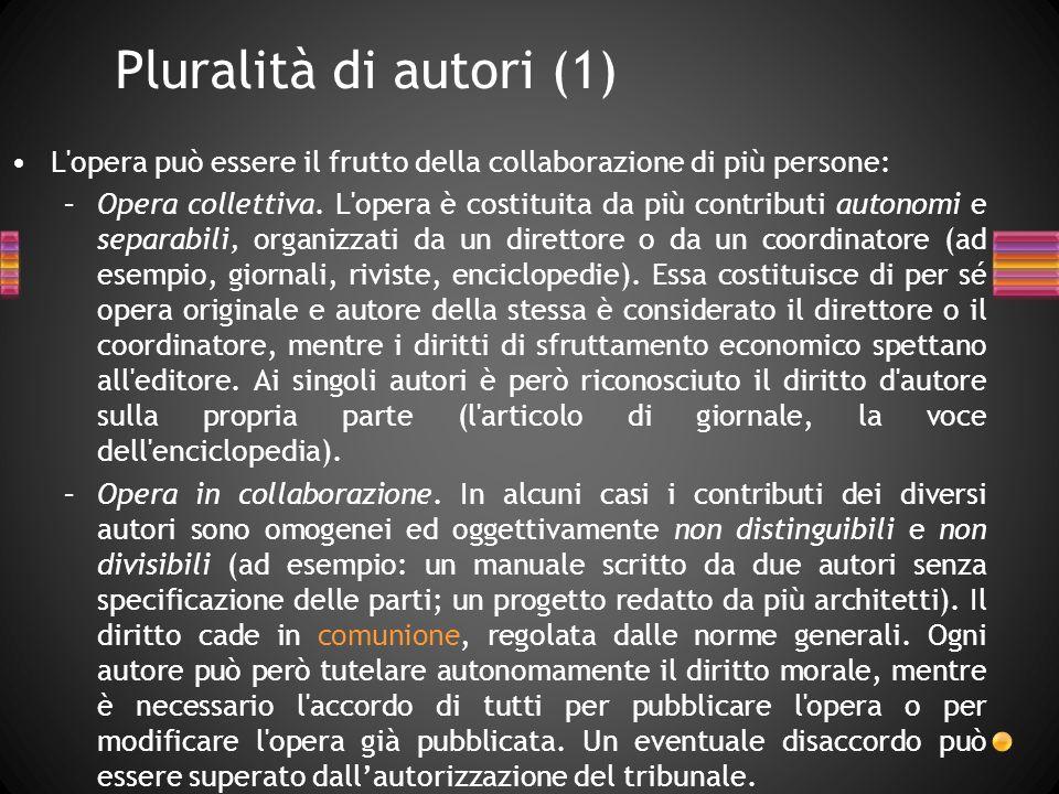 L'opera può essere il frutto della collaborazione di più persone: –Opera collettiva. L'opera è costituita da più contributi autonomi e separabili, org