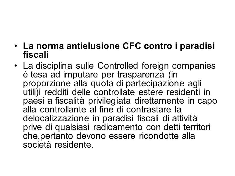 La norma antielusione CFC contro i paradisi fiscali La disciplina sulle Controlled foreign companies è tesa ad imputare per trasparenza (in proporzion