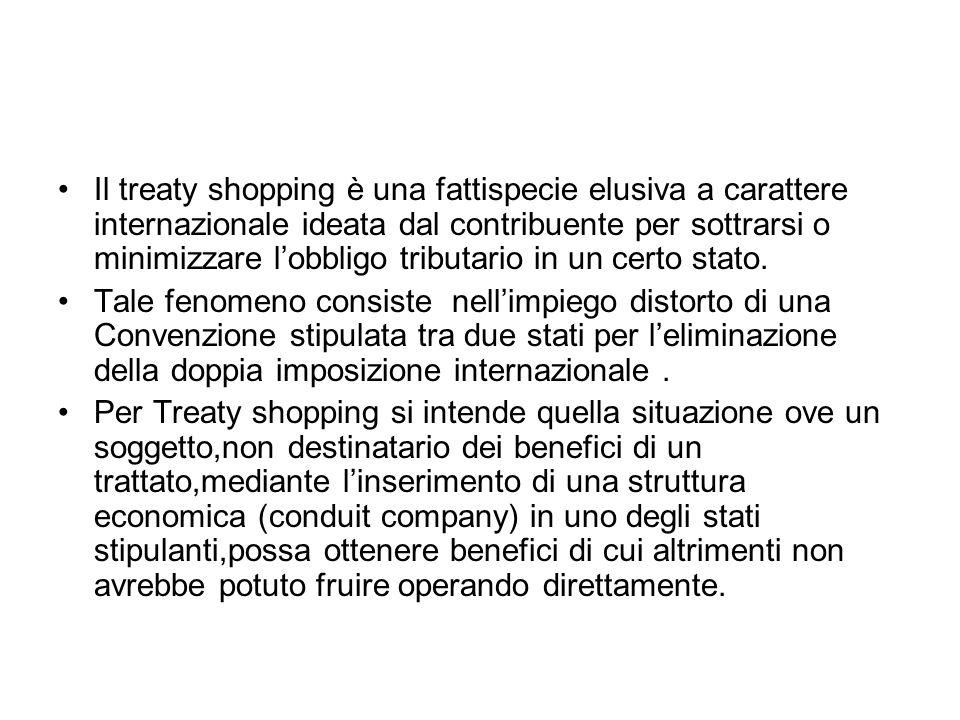 Il treaty shopping è una fattispecie elusiva a carattere internazionale ideata dal contribuente per sottrarsi o minimizzare lobbligo tributario in un