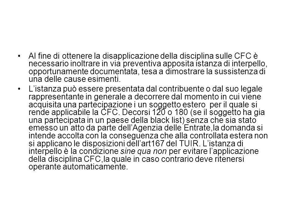 Al fine di ottenere la disapplicazione della disciplina sulle CFC è necessario inoltrare in via preventiva apposita istanza di interpello, opportuname