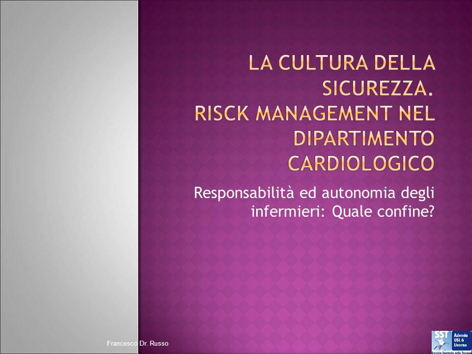 Responsabilità ed autonomia degli infermieri: Quale confine? Francesco Dr. Russo