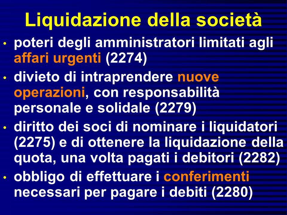 Liquidazione della società poteri degli amministratori limitati agli affari urgenti (2274) divieto di intraprendere nuove operazioni, con responsabili