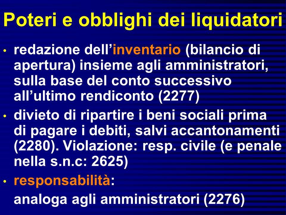 Poteri e obblighi dei liquidatori redazione dellinventario (bilancio di apertura) insieme agli amministratori, sulla base del conto successivo allulti
