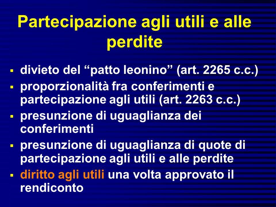 Partecipazione agli utili e alle perdite divieto del patto leonino (art. 2265 c.c.) proporzionalità fra conferimenti e partecipazione agli utili (art.