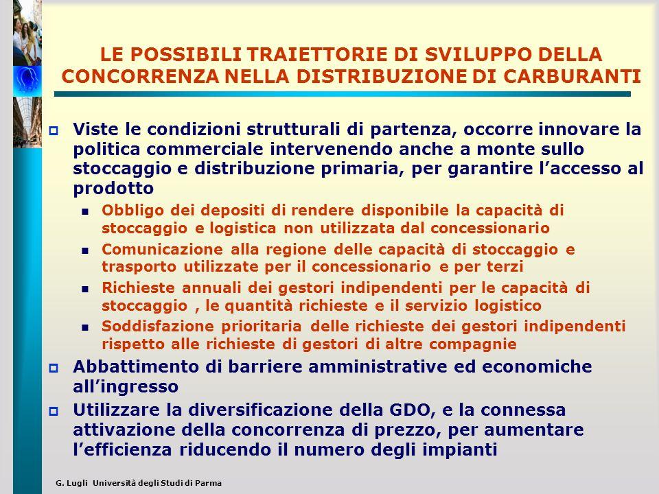 G. Lugli Università degli Studi di Parma LE POSSIBILI TRAIETTORIE DI SVILUPPO DELLA CONCORRENZA NELLA DISTRIBUZIONE DI CARBURANTI Viste le condizioni