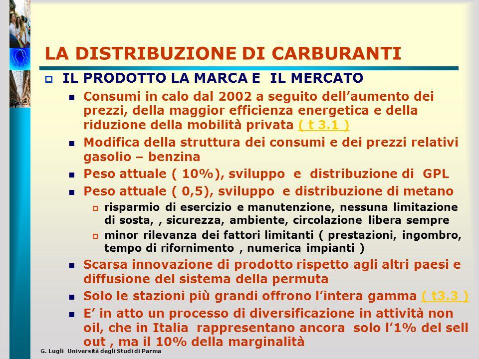G. Lugli Università degli Studi di Parma LA DISTRIBUZIONE DI CARBURANTI IL PRODOTTO LA MARCA E IL MERCATO Consumi in calo dal 2002 a seguito dellaumen