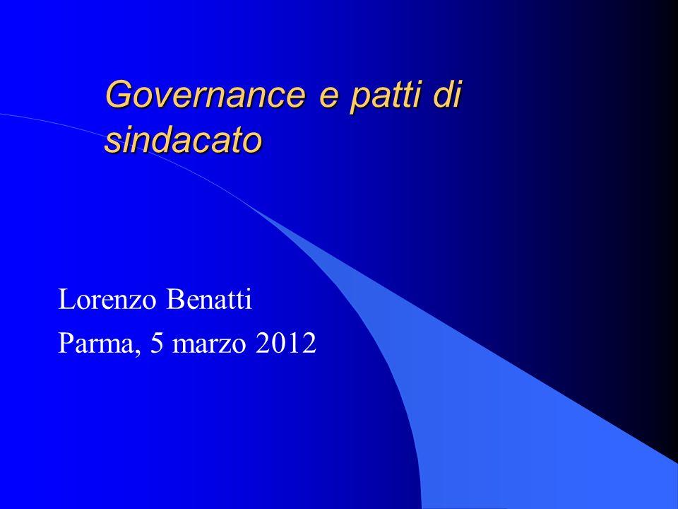 Governance e patti di sindacato Lorenzo Benatti Parma, 5 marzo 2012