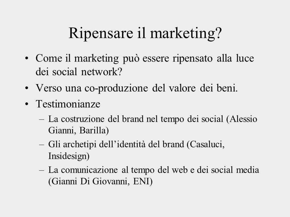 Ripensare il marketing? Come il marketing può essere ripensato alla luce dei social network? Verso una co-produzione del valore dei beni. Testimonianz