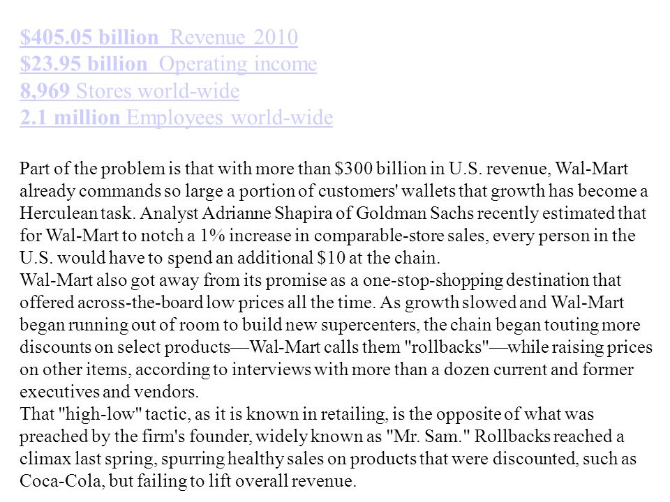 $405.05 billion Revenue 2010 $23.95 billion Operating income 8,969 Stores world-wide 2.1 million Employees world-wide Part of the problem is that with