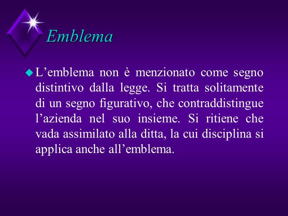Emblema u Lemblema non è menzionato come segno distintivo dalla legge. Si tratta solitamente di un segno figurativo, che contraddistingue lazienda nel