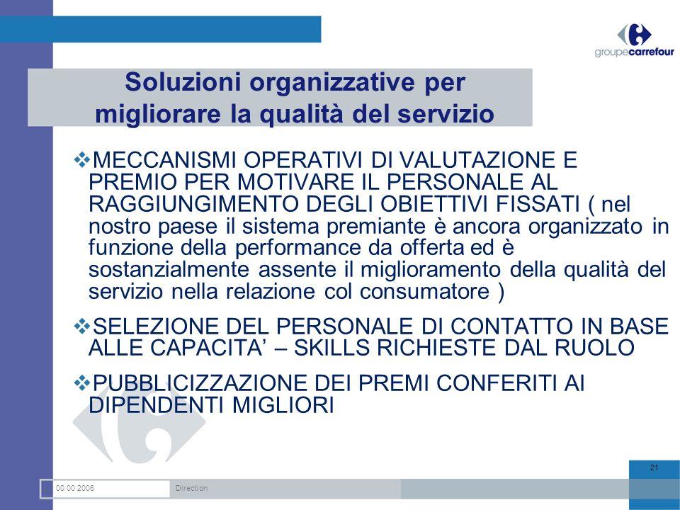 Soluzioni organizzative per migliorare la qualità del servizio MECCANISMI OPERATIVI DI VALUTAZIONE E PREMIO PER MOTIVARE IL PERSONALE AL RAGGIUNGIMENT