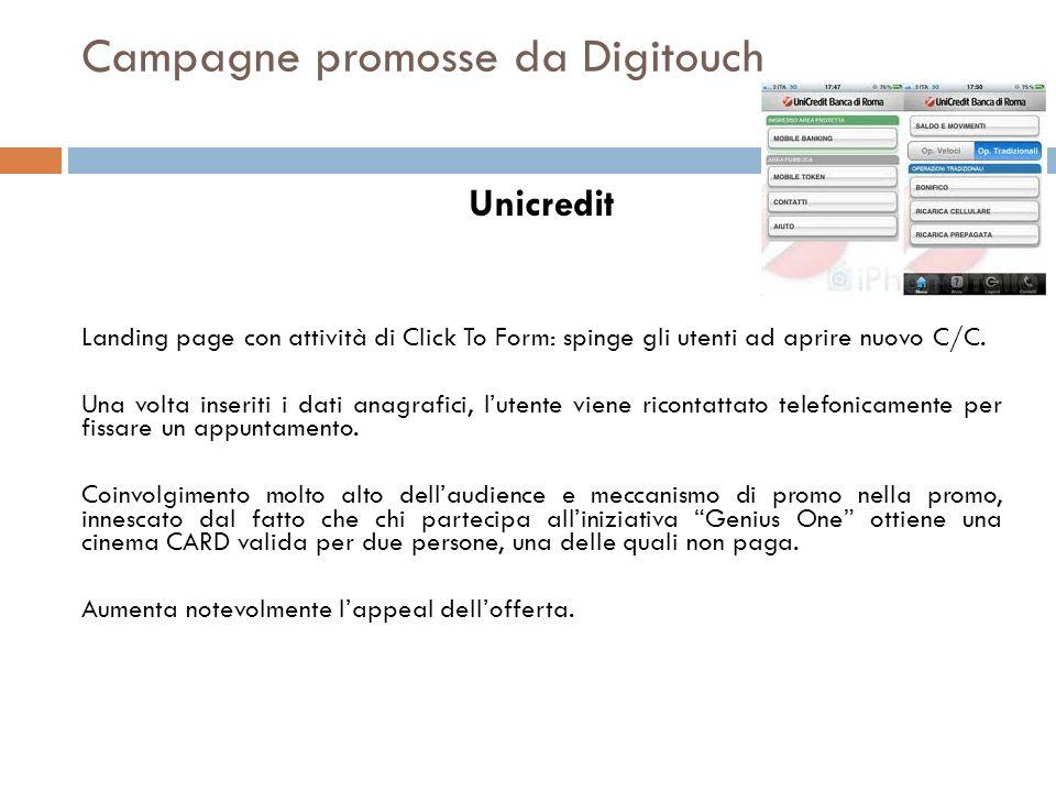 Campagne promosse da Digitouch Unicredit Landing page con attività di Click To Form: spinge gli utenti ad aprire nuovo C/C. Una volta inseriti i dati