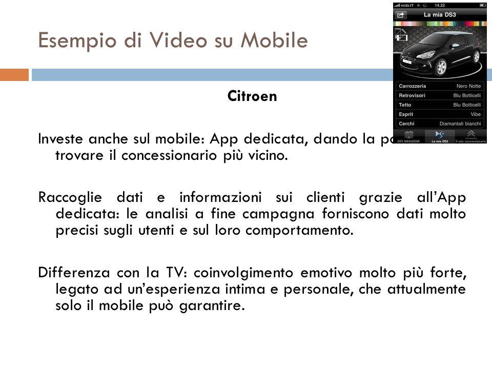 Esempio di Video su Mobile Citroen Investe anche sul mobile: App dedicata, dando la possibilità di trovare il concessionario più vicino. Raccoglie dat