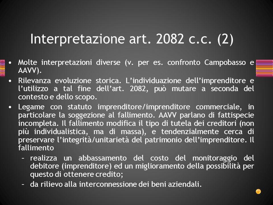 Interpretazione art. 2082 c.c. (2) Molte interpretazioni diverse (v. per es. confronto Campobasso e AAVV). Rilevanza evoluzione storica. Lindividuazio